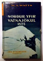 Norður yfir Vatnajökul 1875